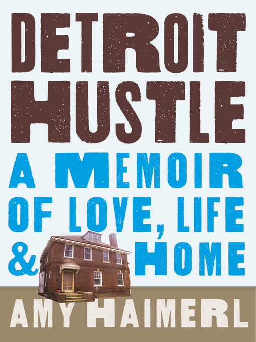 Title details for Detroit Hustle by Amy Haimerl - Wait list